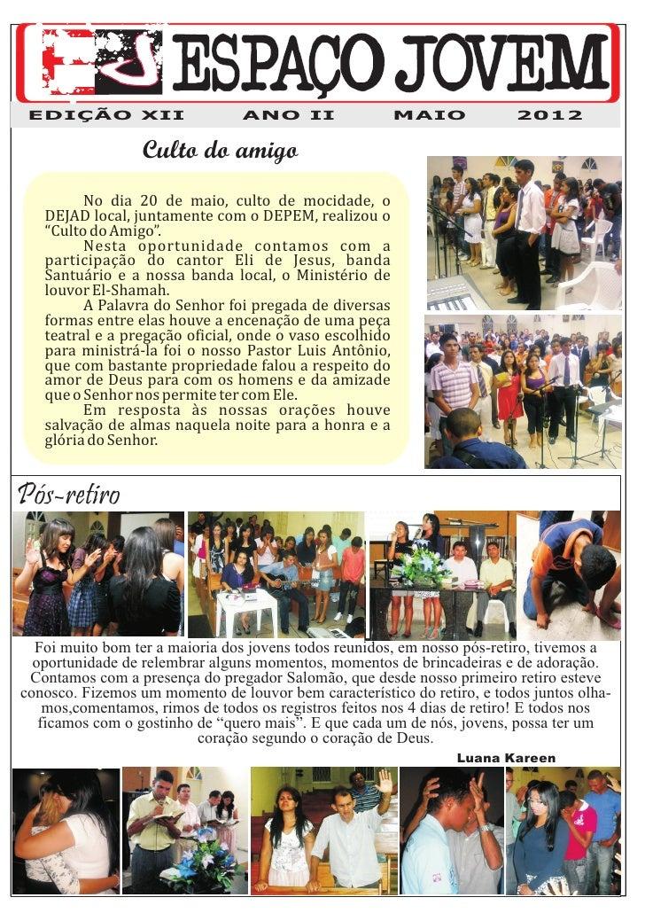EDIÇÃO XII                      ANO II                  MAIO            2012                  Culto do amigo         No di...