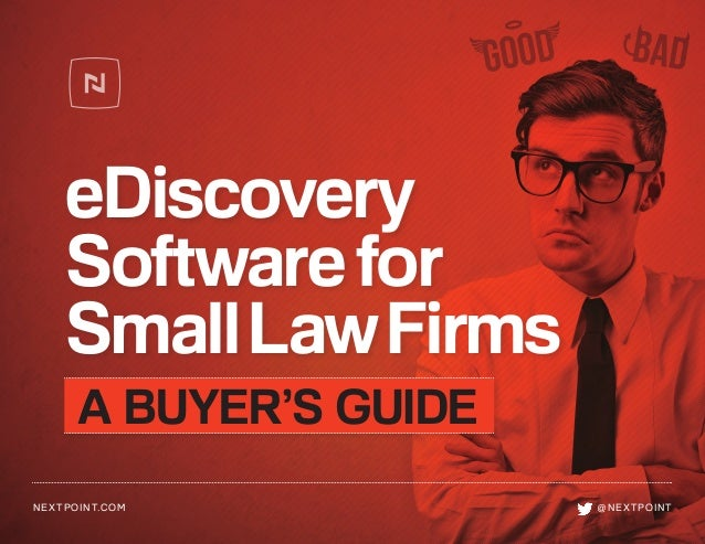 eDiscovery Softwarefor SmallLawFirms NEXTPOINT.COM  @NEXTPOINT A BUYER'S GUIDE