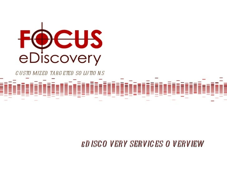 CUSTOMIZED TARGETED SOLUTIONS eDISCOVERY SERVICES OVERVIEW