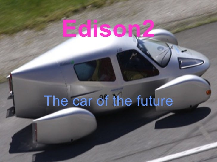 Edison2 The car of the future