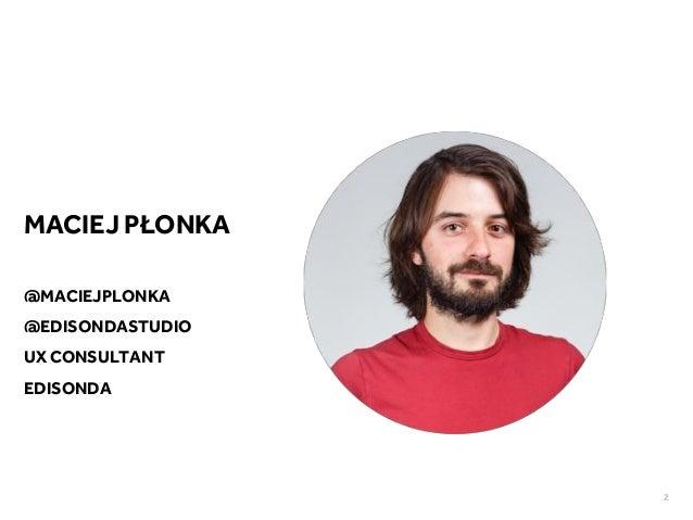 Across the corporate universe - Maciej Plonka | UX Riga 2016 Slide 2