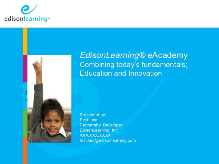 EdisonLearning® eAcademy                       Combining today's fundamentals;                       Education and Innovat...