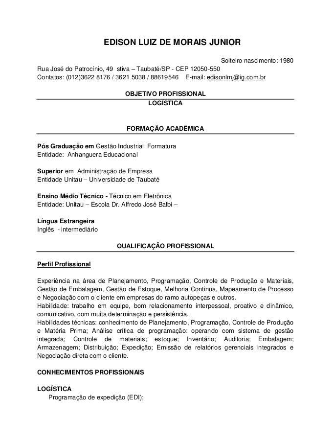 EDISON LUIZ DE MORAIS JUNIOR                                                            Solteiro nascimento: 1980Rua José ...
