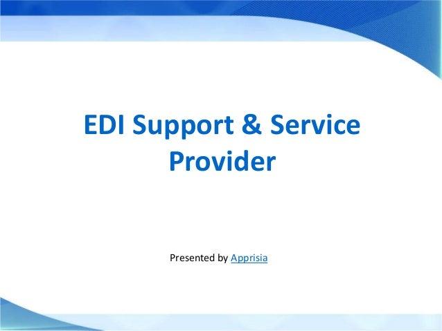 EDI Support & Service Provider Presented by Apprisia