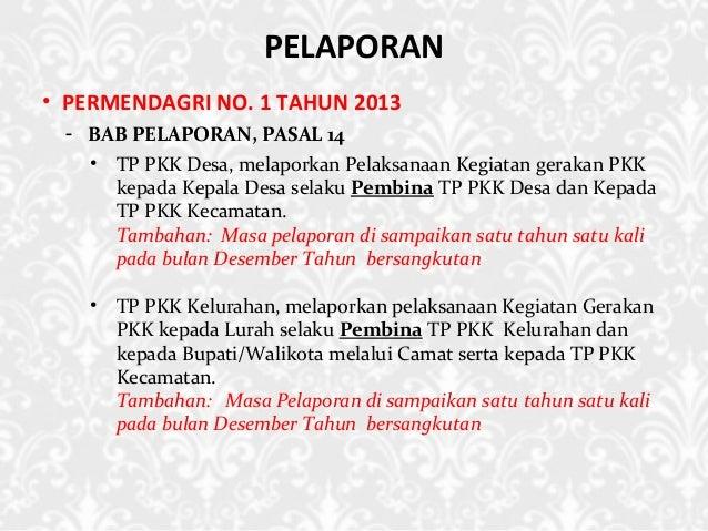 PELAPORAN • PERMENDAGRI NO. 1 TAHUN 2013 - BAB PELAPORAN, PASAL 14 • TP PKK Desa, melaporkan Pelaksanaan Kegiatan gerakan ...