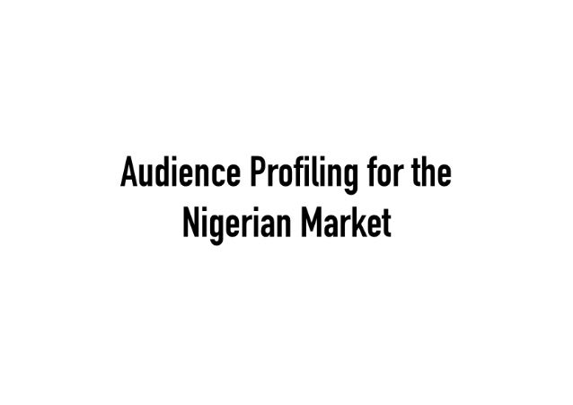 Audience Profiling for the Nigerian Market