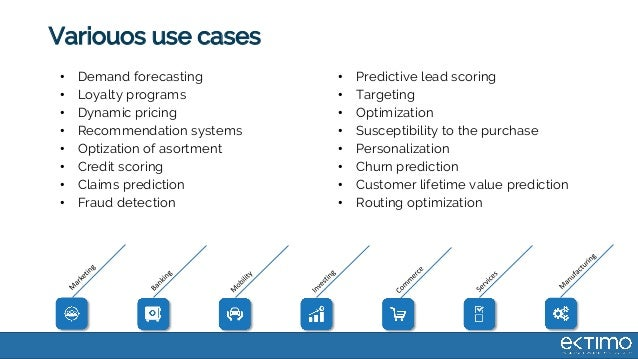 Variouos use cases • Demand forecasting • Loyalty programs • Dynamic pricing • Recommendation systems • Optization of asor...