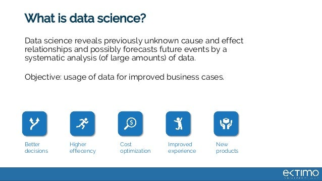 What is data science? Data science reveals previously unknown cause and effect relationships and possibly forecasts future...