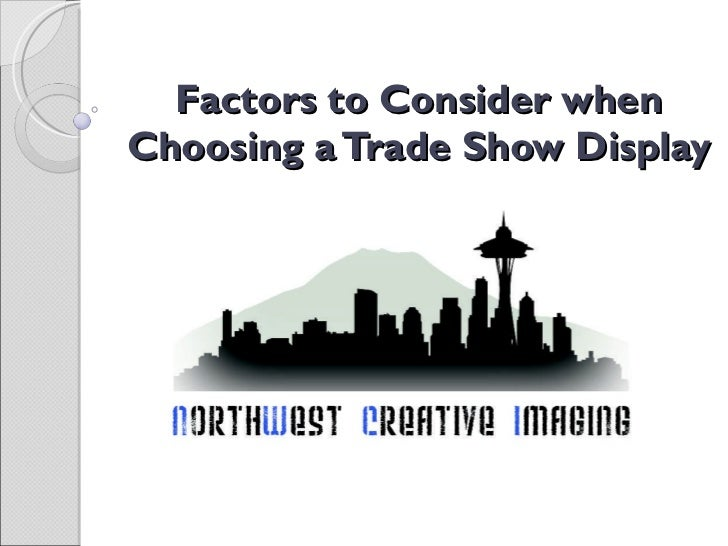 Factors to Consider when Choosing a Trade Show Display