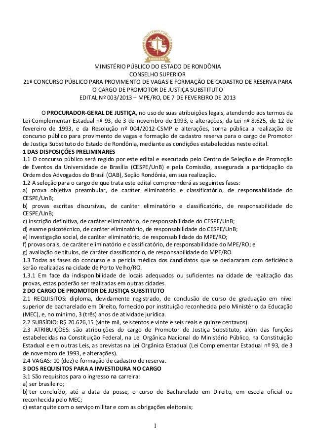 1 MINISTÉRIO PÚBLICO DO ESTADO DE RONDÔNIA CONSELHO SUPERIOR 21º CONCURSO PÚBLICO PARA PROVIMENTO DE VAGAS E FORMAÇÃO DE C...