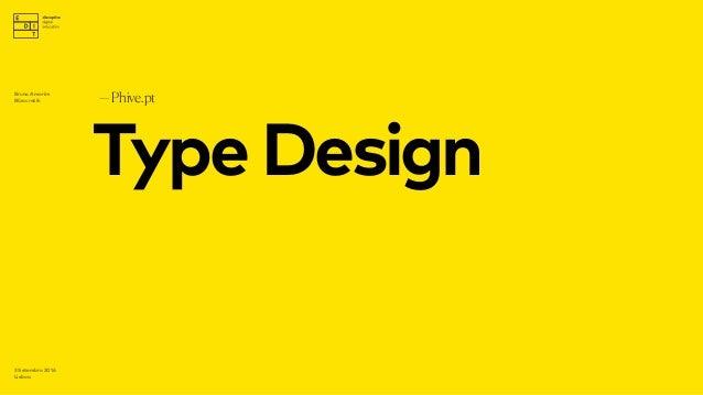 TypeDesign —Phive.pt 3 Setembro 2016 Lisboa Bruno Amorim Bürocratik