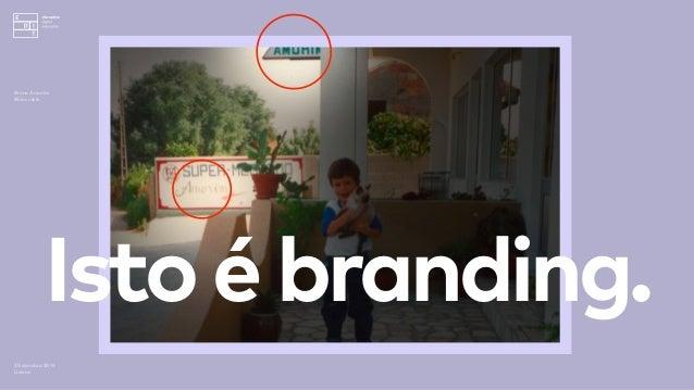 Istoébranding. 3 Setembro 2016 Lisboa Bruno Amorim Bürocratik