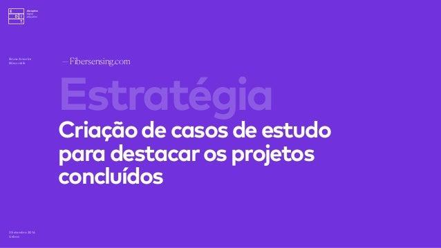 —Fibersensing.com 3 Setembro 2016 Lisboa ÁreadeCliente Bruno Amorim Bürocratik