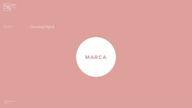 MARCA 3 Setembro 2016 Lisboa —Branding DigitalBruno Amorim Bürocratik