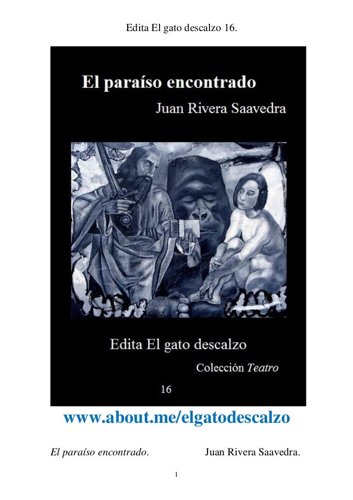 Edita El gato descalzo 16.  www.about.me/elgatodescalzoEl paraíso encontrado.            Juan Rivera Saavedra.            ...