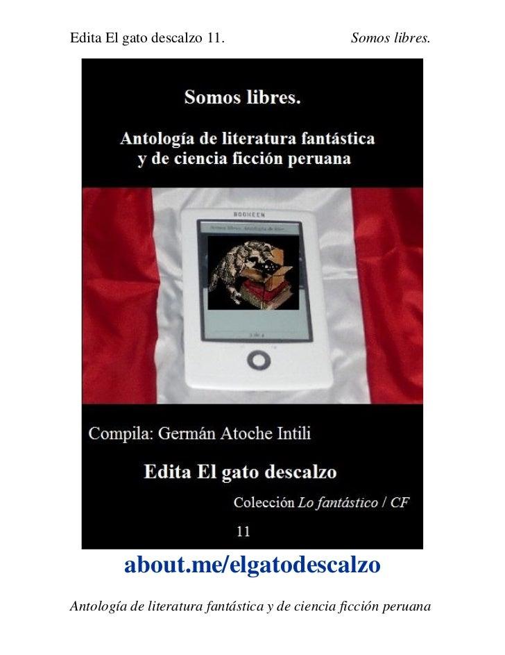 Edita El gato descalzo 11.                       Somos libres.         about.me/elgatodescalzoAntología de literatura fant...