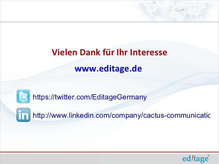 Vielen Dank für Ihr Interesse            www.editage.dehttps://twitter.com/EditageGermanyhttp://www.linkedin.com/company/c...