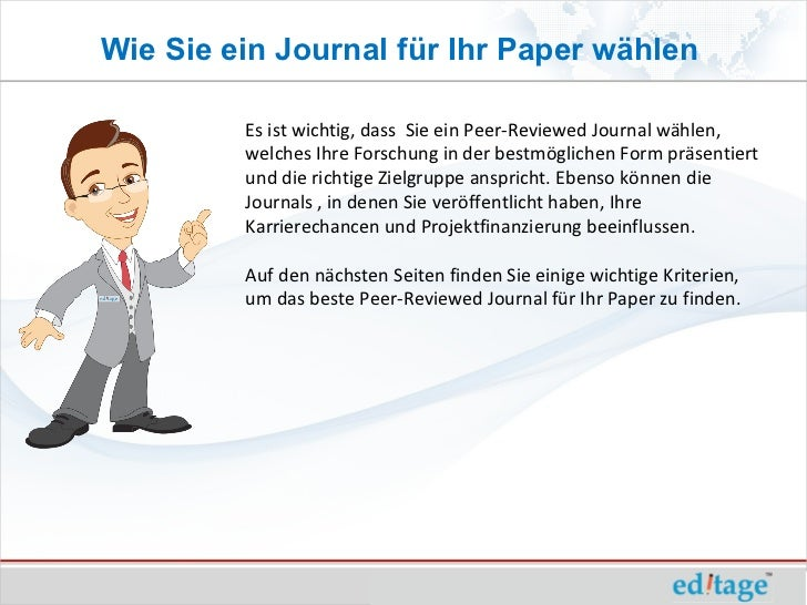 Wie Sie ein Journal für Ihr Paper wählen         Es ist wichtig, dass Sie ein Peer-Reviewed Journal wählen,         welche...