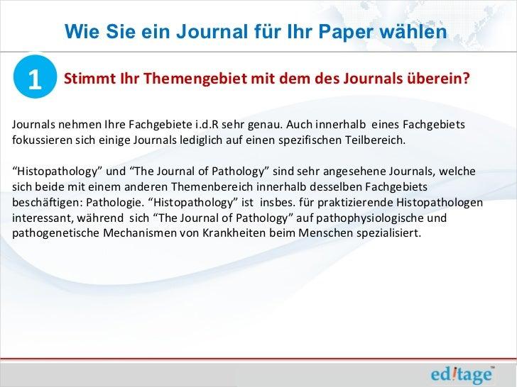 Wie Sie ein Journal für Ihr Paper wählen  1      Stimmt Ihr Themengebiet mit dem des Journals überein?Journals nehmen Ihre...