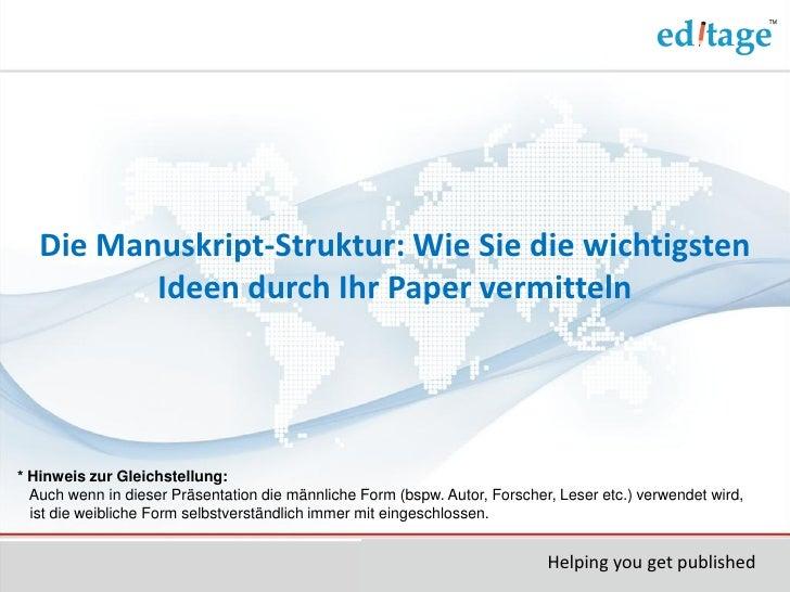 Die Manuskript-Struktur: Wie Sie die wichtigsten          Ideen durch Ihr Paper vermitteln* Hinweis zur Gleichstellung:  A...