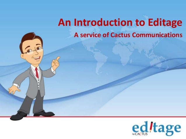 An Introduction to Editage A service of Cactus Communications