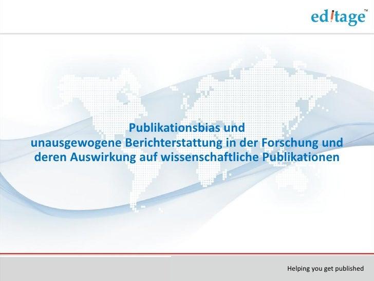 Publikationsbias undunausgewogene Berichterstattung in der Forschung undderen Auswirkung auf wissenschaftliche Publikation...