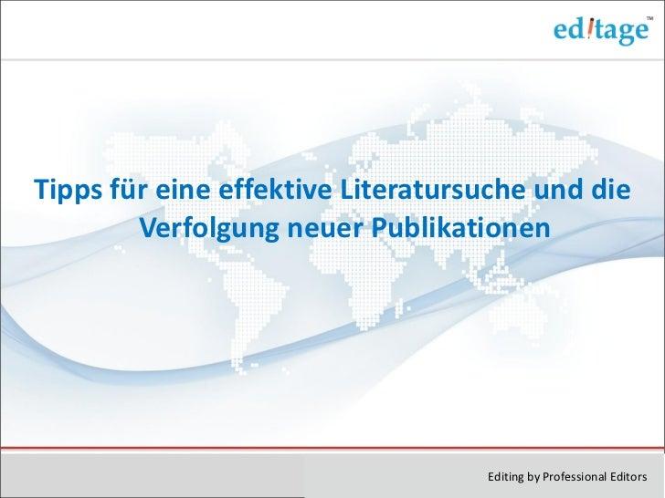 <ul><li>Tipps f ür eine effektive Literatursuche und die Verfolgung neuer Publikationen </li></ul>Editing by Professional ...