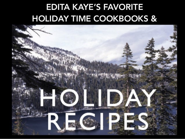 EDITA KAYE'S FAVORITE HOLIDAY TIME COOKBOOKS &
