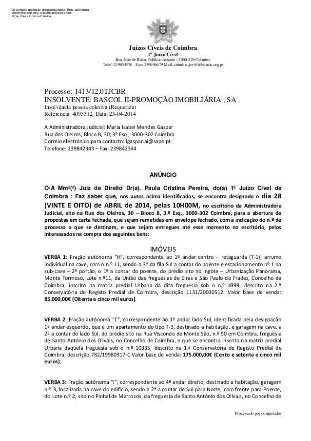 Juízos Cíveis de Coimbra 1º Juízo Cível Rua João de Ruão, Edificio Arnado - 3000-229 Coimbra Telef: 239854970 Fax: 2390966...