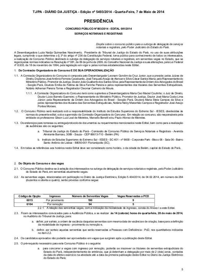 TJ/PA - DIÁRIO DA JUSTIÇA - Edição nº 5493/2014 - Quarta-Feira, 7 de Maio de 2014 5 PRESIDÊNCIA CONCURSO PÚBLICO N°003/201...