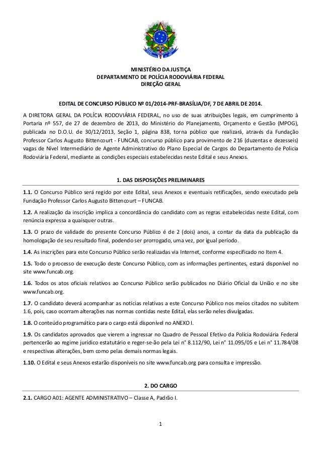 MINISTÉRIO DA JUSTIÇA DEPARTAMENTO DE POLÍCIA RODOVIÁRIA FEDERAL DIREÇÃO GERAL 1 EDITAL DE CONCURSO PÚBLICO Nº 01/2014-PRF...