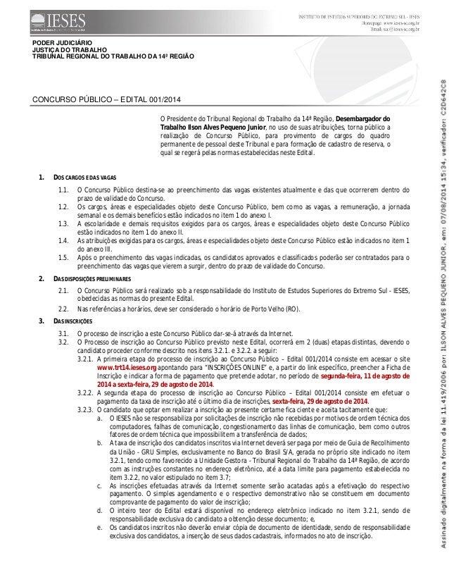 PODER JUDICIÁRIO JUSTIÇA DO TRABALHO TRIBUNAL REGIONAL DO TRABALHO DA 14ª REGIÃO CONCURSO PÚBLICO – EDITAL 001/2014 O Pres...