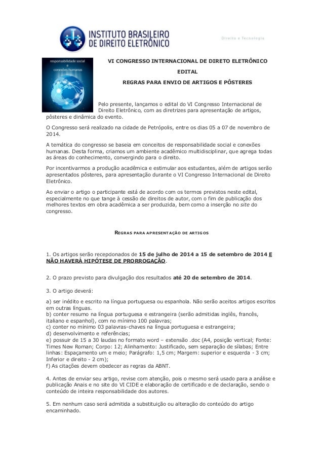 VI CONGRESSO INTERNACIONAL DE DIRETO ELETRÔNICO EDITAL REGRAS PARA ENVIO DE ARTIGOS E PÔSTERES Pelo presente, lançamos o e...
