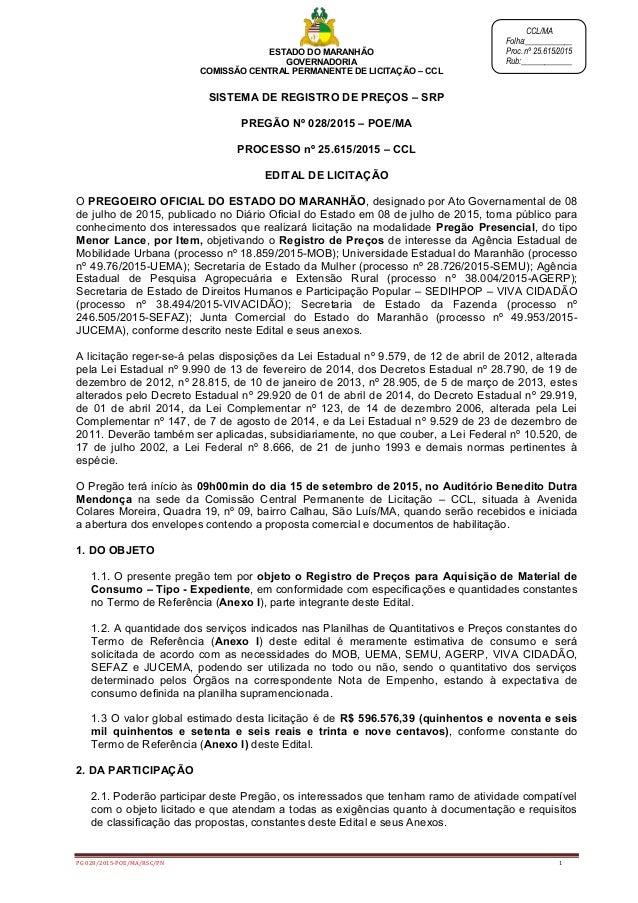 ESTADO DO MARANHÃO GOVERNADORIA COMISSÃO CENTRAL PERMANENTE DE LICITAÇÃO – CCL PG 028/2015-POE/MA/RSC/PN 1 CCL/MA Folha:__...