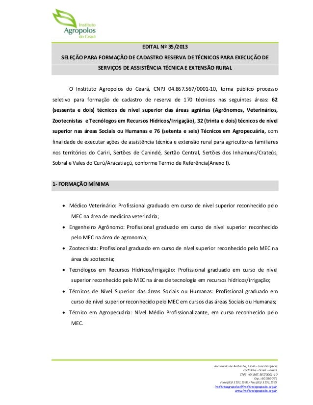 Rua Barão de Aratanha, 1450 – José Bonifácio Fortaleza - Ceará – Brasil CNPJ.: 04.867.567/0001-10 Cep.: 60.050-071 Fone (8...