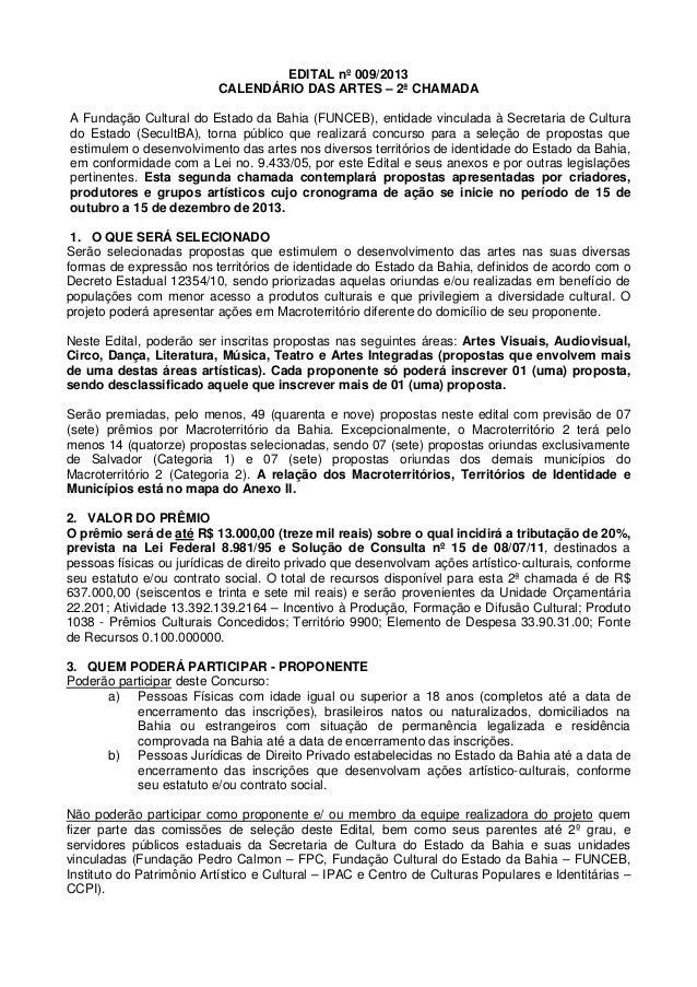 EDITAL nº 009/2013CALENDÁRIO DAS ARTES – 2ª CHAMADAA Fundação Cultural do Estado da Bahia (FUNCEB), entidade vinculada à S...