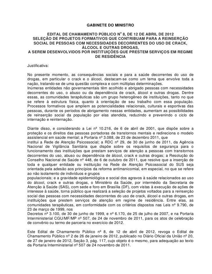 GABINETE DO MINISTRO         EDITAL DE CHAMAMENTO PÚBLICO No 8, DE 12 DE ABRIL DE 2012  SELEÇÃO DE PROJETOS FORMATIVOS QUE...