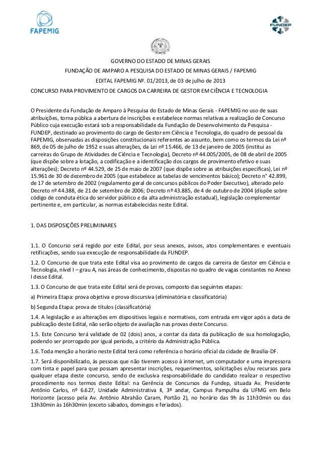 GOVERNO DO ESTADO DE MINAS GERAIS FUNDAÇÃO DE AMPARO A PESQUISA DO ESTADO DE MINAS GERAIS / FAPEMIG EDITAL FAPEMIG Nº. 01/...