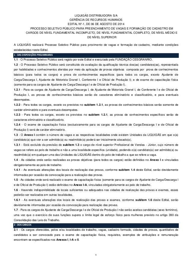 1 LIQUIGÁS DISTRIBUIDORA S/A GERÊNCIA DE RECURSOS HUMANOS EDITAL Nº-1, DE 06 DE AGOSTO DE 2014 PROCESSO SELETIVO PÚBLICO P...