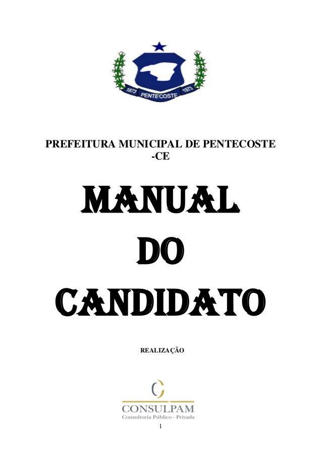 1 PREFEITURA MUNICIPAL DE PENTECOSTE -CE MANUAL DO CANDIDATO REALIZAÇÃO