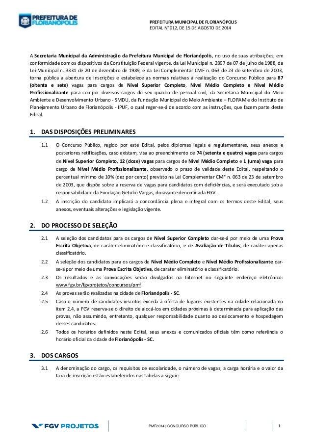 PREFEITURA MUNICIPAL DE FLORIANÓPOLIS  EDITAL N° 012, DE 15 DE AGOSTO DE 2014  PMF2014 | CONCURSO PÚBLICO 1  A Secretaria ...