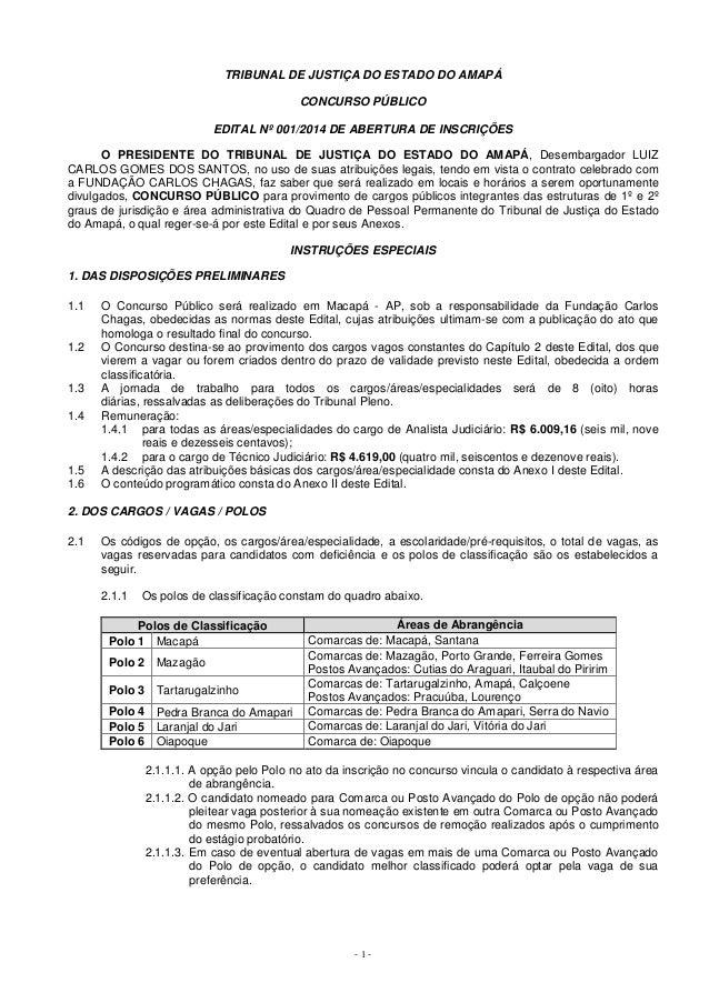 TRIBUNAL DE JUSTIÇA DO ESTADO DO AMAPÁ  CONCURSO PÚBLICO  EDITAL Nº 001/2014 DE ABERTURA DE INSCRIÇÕES  O PRESIDENTE DO TR...