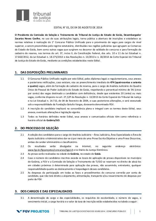 TRIBUNAL DE JUSTIÇA DO ESTADO DE GOIÁS 2014   CONCURSO PÚBLICO 1 EDITAL N° 01, DE 04 DE AGOSTO DE 2014 O Presidente da Com...