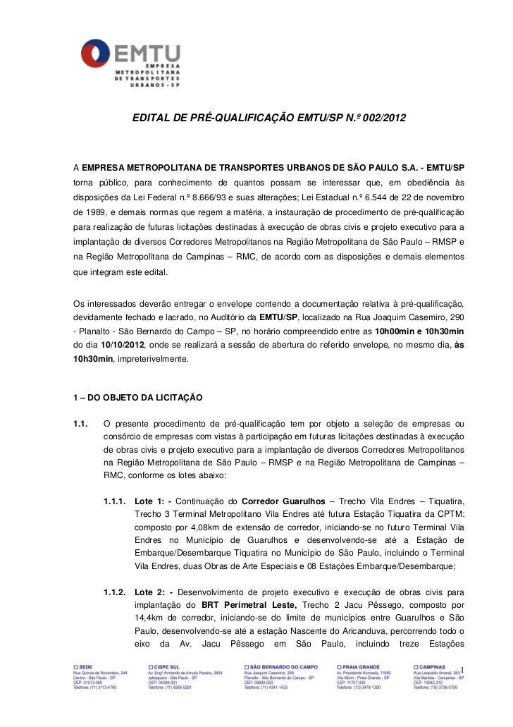 EDITAL DE PRÉ-QUALIFICAÇÃO EMTU/SP N.º 002/2012A EMPRESA METROPOLITANA DE TRANSPORTES URBANOS DE SÃO PAULO S.A. - EMTU/SPt...