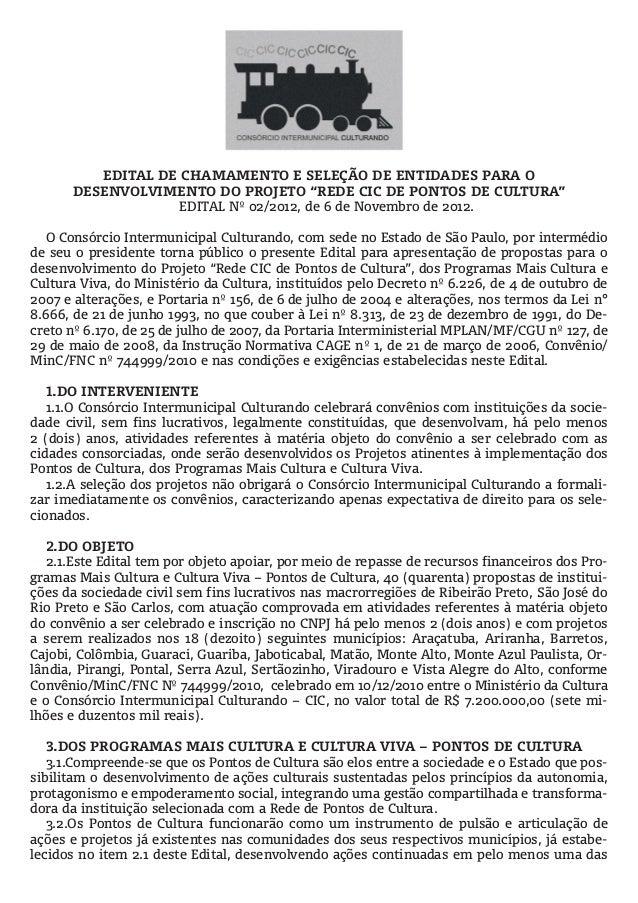 """EDITAL DE CHAMAMENTO E SELEÇÃO DE ENTIDADES PARA O      DESENVOLVIMENTO DO PROJETO """"REDE CIC DE PONTOS DE CULTURA""""        ..."""