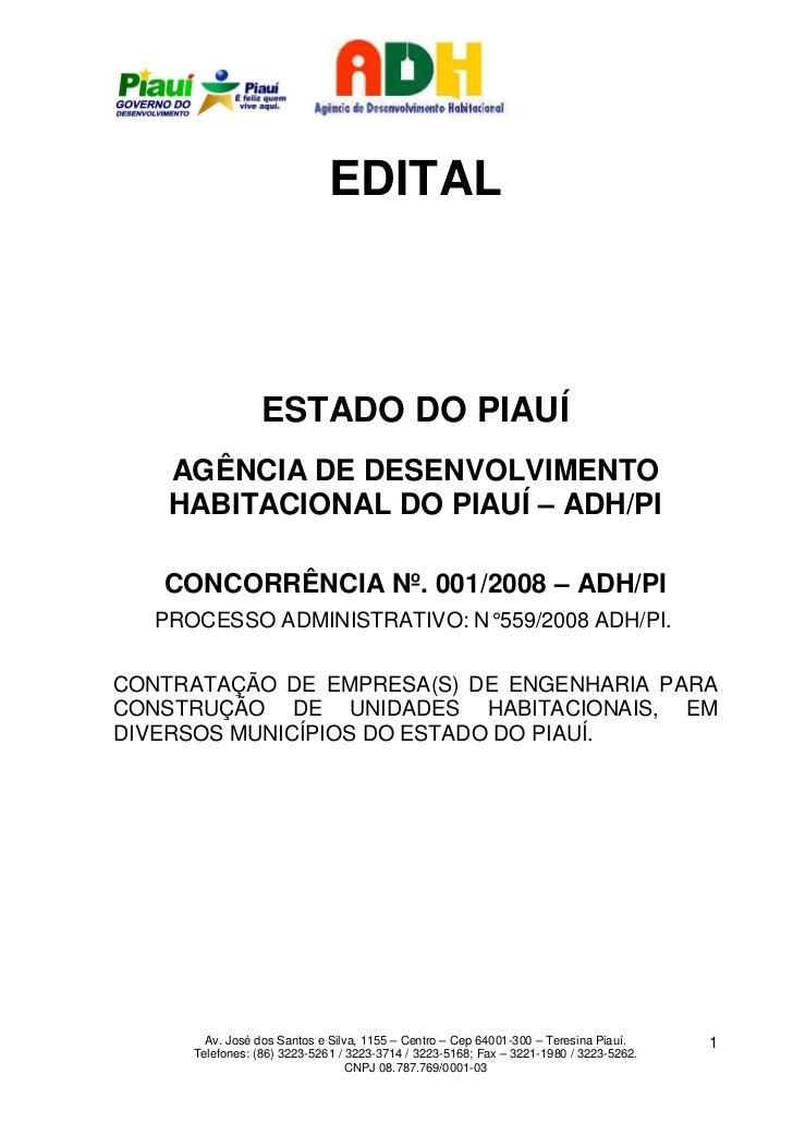 EDITAL                  ESTADO DO PIAUÍ    AGÊNCIA DE DESENVOLVIMENTO    HABITACIONAL DO PIAUÍ – ADH/PI   CONCORRÊNCIA Nº....