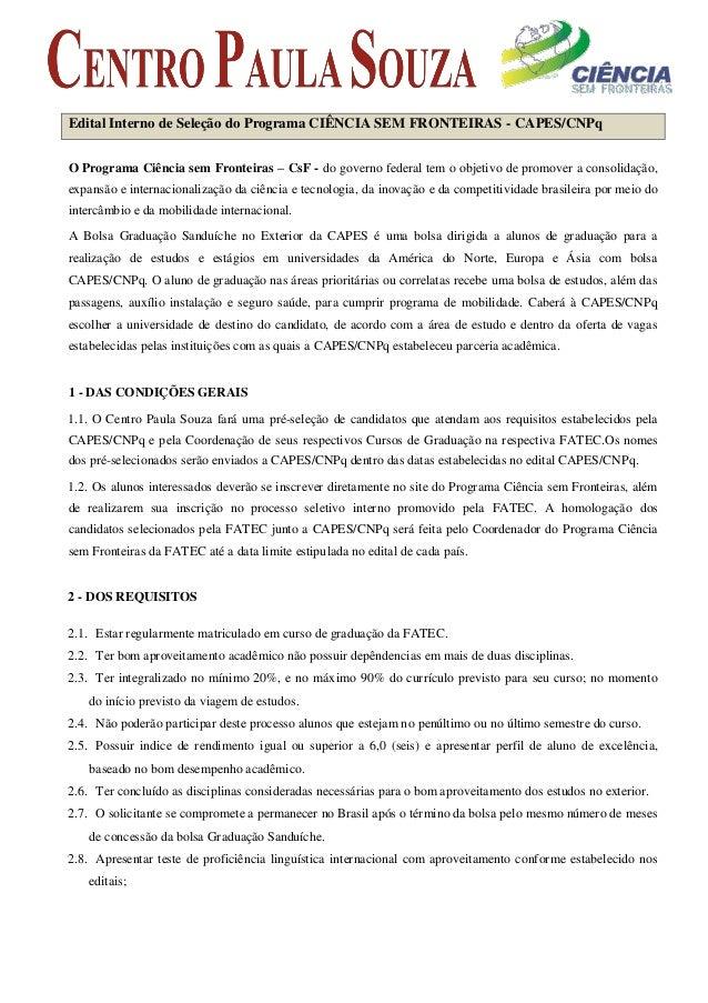 Edital Interno de Seleção do Programa CIÊNCIA SEM FRONTEIRAS - CAPES/CNPq  O Programa Ciência sem Fronteiras – CsF - do go...