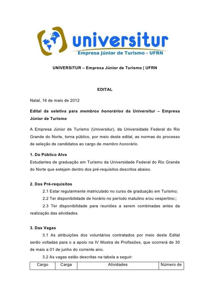 UNIVERSITUR – Empresa Júnior de Turismo | UFRN                                   EDITALNatal, 16 de maio de 2012Edital da ...