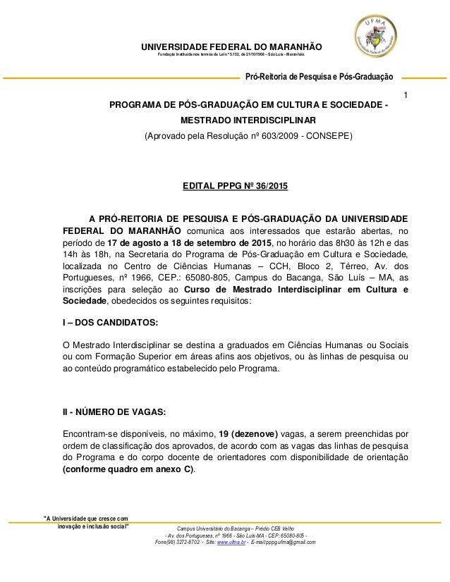 UNIVERSIDADE FEDERAL DO MARANHÃO Fundação Instituída nos termos da Lei nº 5.152, de 21/10/1966 – São Luís - Maranhão. 1 Ca...