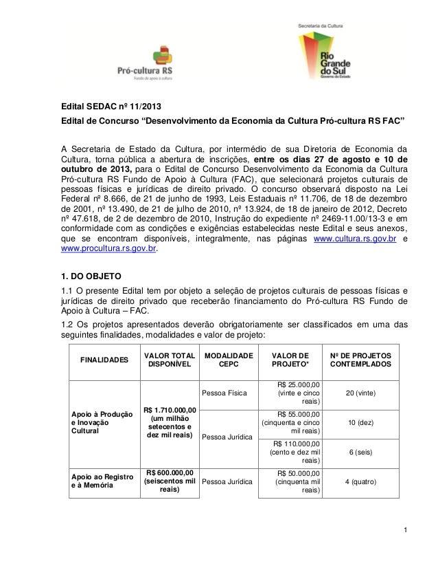 """1 Edital SEDAC nº 11/2013 Edital de Concurso """"Desenvolvimento da Economia da Cultura Pró-cultura RS FAC"""" A Secretaria de E..."""